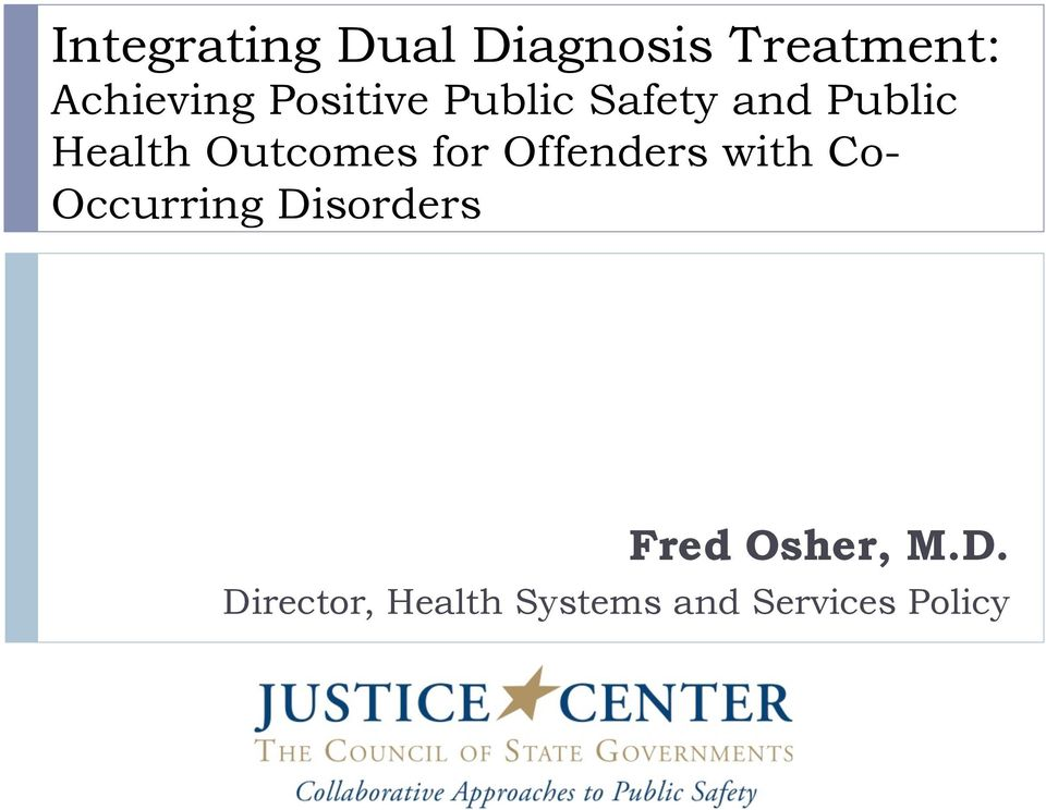 for Offenders with Co- Occurring Disorders Fred