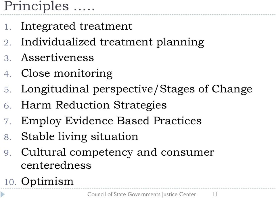 Harm Reduction Strategies 7. Employ Evidence Based Practices 8.
