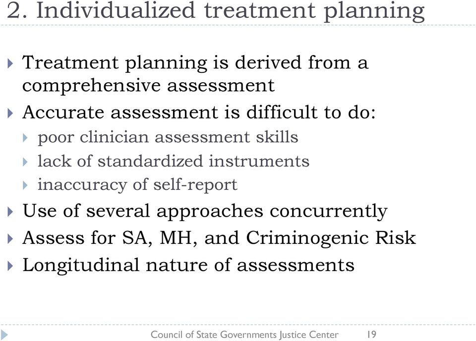 standardized instruments inaccuracy of self-report Use of several approaches concurrently Assess