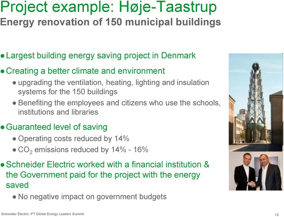 citizens who use the schools, institutions and libraries Guaranteed level of saving Operating costs reduced by 14% CO 2 emissions reduced by 14% -