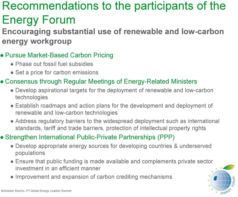 and action plans for the development and deployment of renewable and low-carbon technologies Address regulatory barriers to the widespread deployment such as international standards, tariff and trade