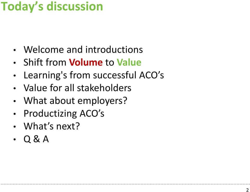 successful ACO s Value for all stakeholders What