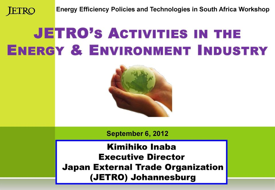 ENVIRONMENT INDUSTRY September 6, 2012 Kimihiko Inaba