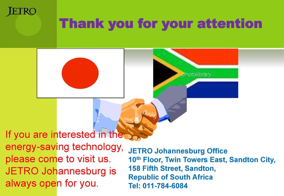 JETRO Johannesburg is always open for you.