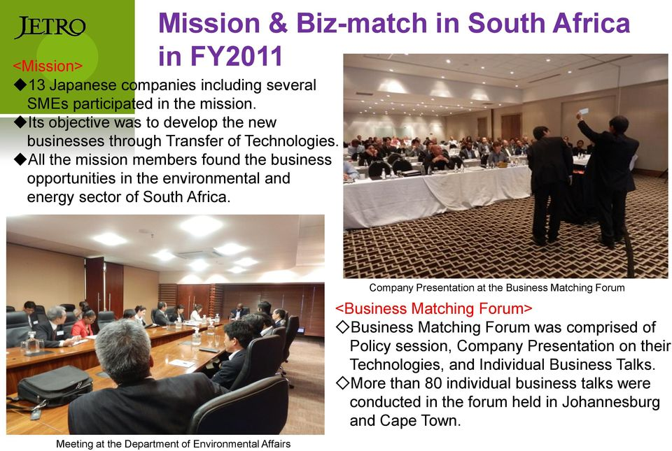 All the mission members found the business opportunities in the environmental and energy sector of South Africa.