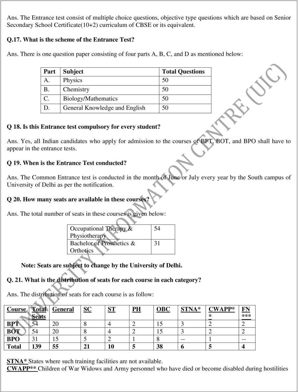 Biology/Mathematics 50 D. General Knowledge and English 50 Q 18. Is this Entrance test compulsory for every student? Ans.