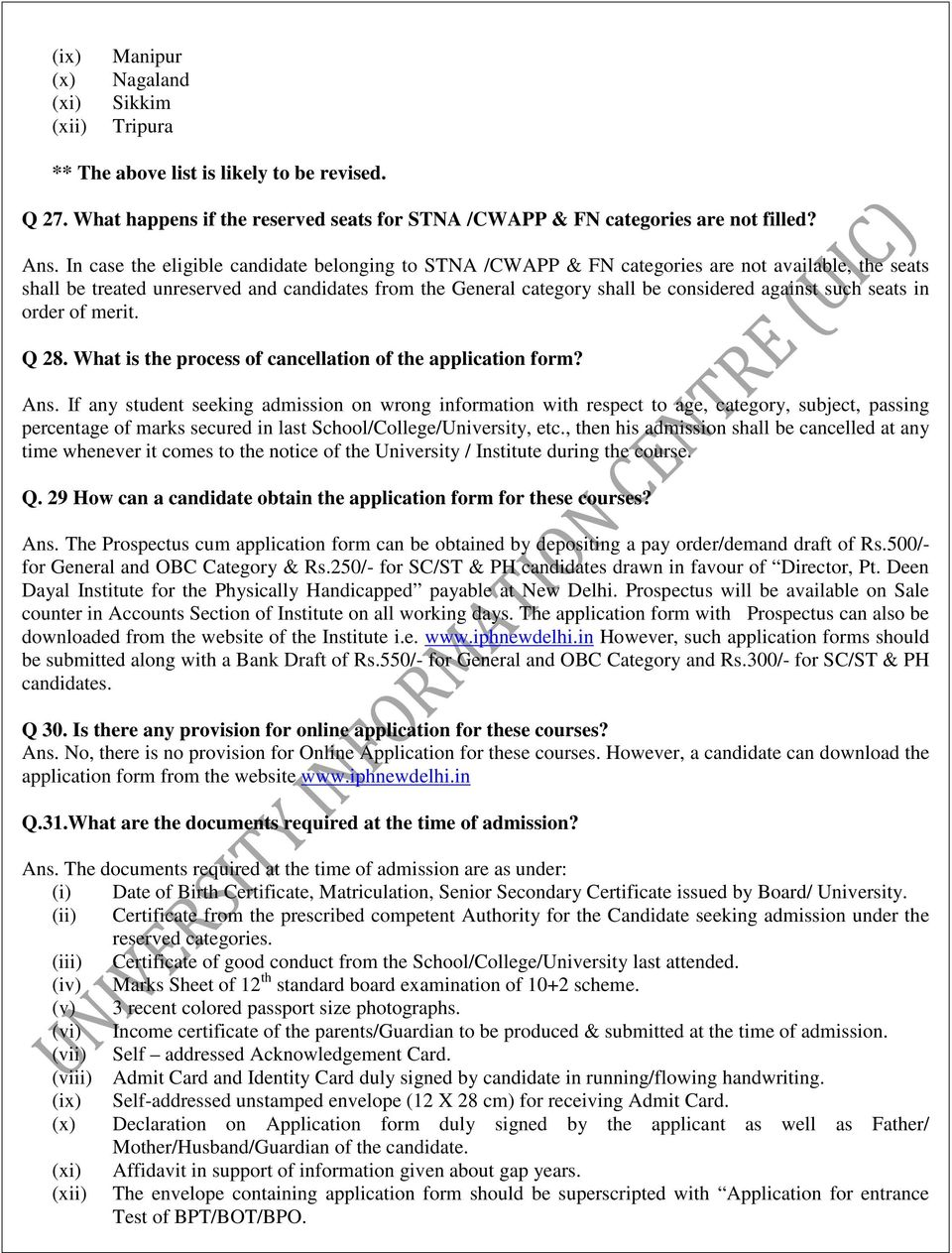 such seats in order of merit. Q 28. What is the process of cancellation of the application form? Ans.