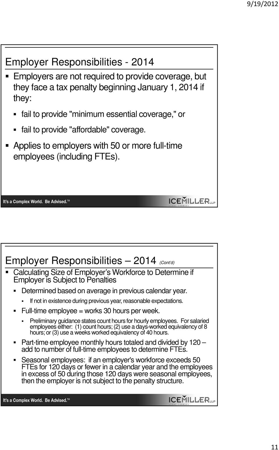 Employer Responsibilities 2014 (Cont d) Calculating Size of Employer s Workforce to Determine if Employer is Subject to Penalties Determined based on average in previous calendar year.
