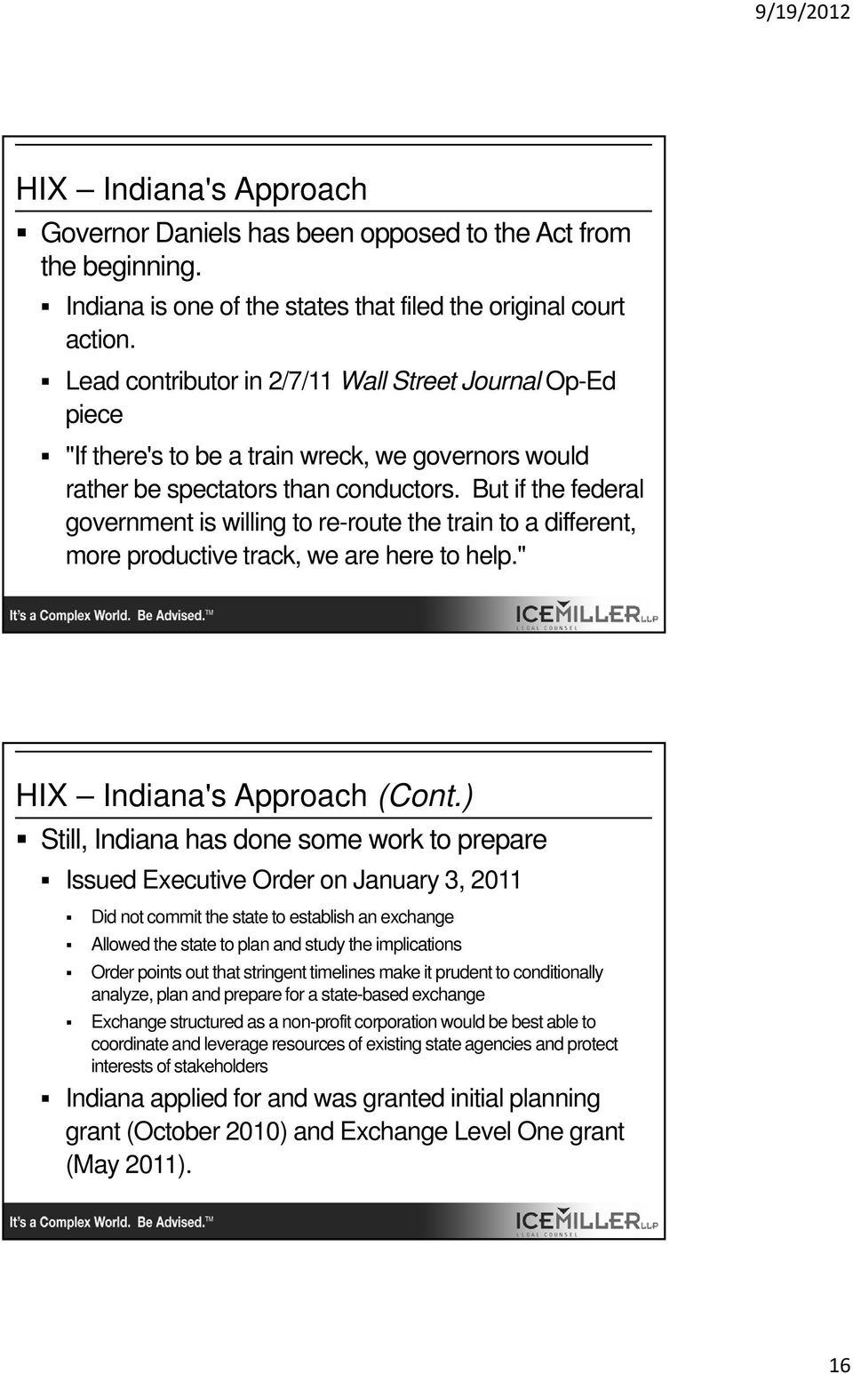 "But if the federal government is willing to re-route the train to a different, more productive track, we are here to help."" HIX Indiana's Approach (Cont."