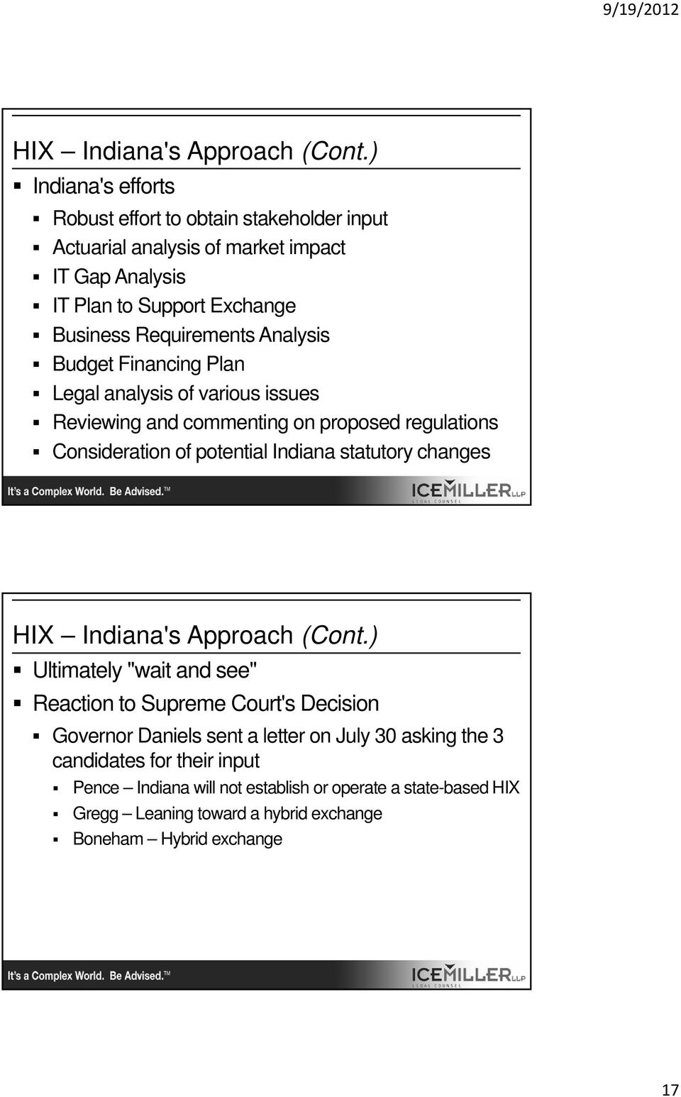 Analysis Budget Financing Plan Legal analysis of various issues Reviewing and commenting on proposed regulations Consideration of potential Indiana statutory changes