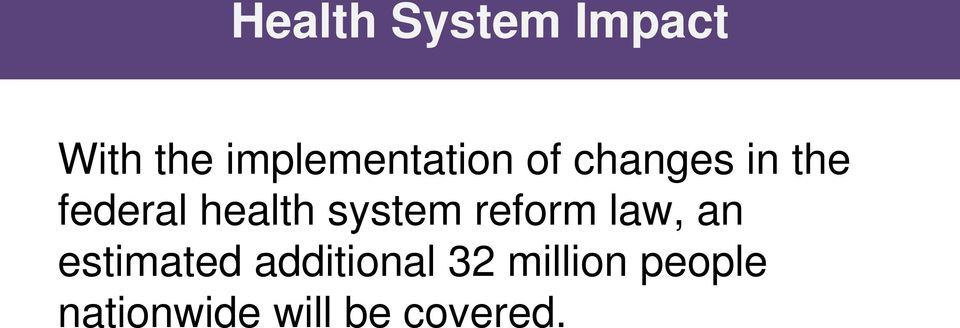 health system reform law, an estimated