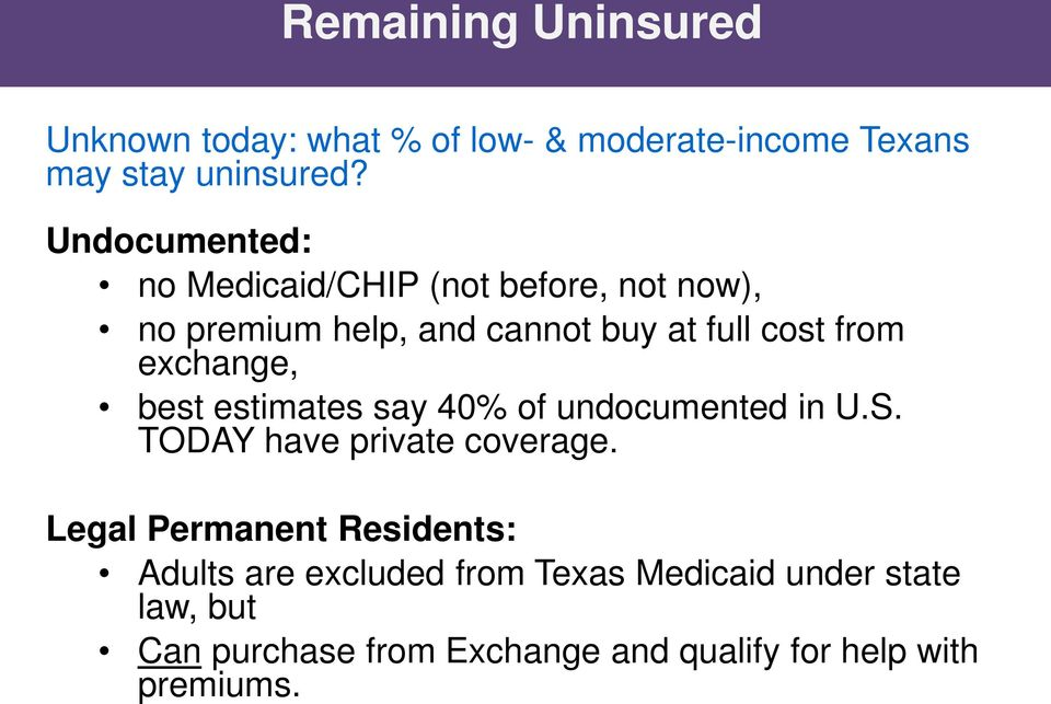 exchange, best estimates say 40% of undocumented in U.S. TODAY have private coverage.