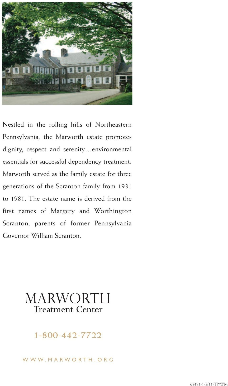 Marworth served as the family estate for three generations of the Scranton family from 1931 to 1981.