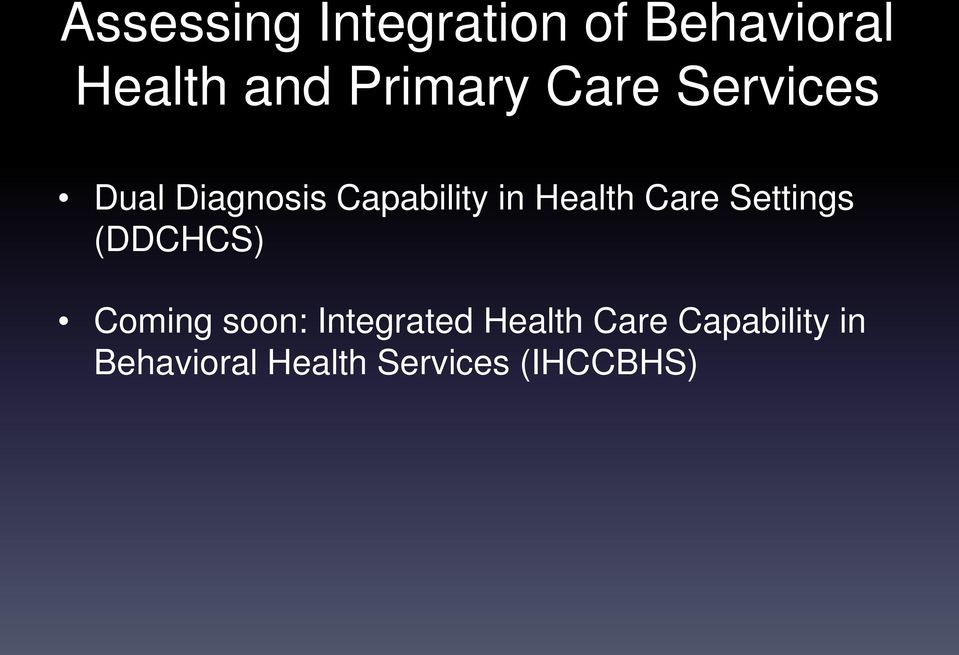 Health Care Settings (DDCHCS) Coming soon: Integrated