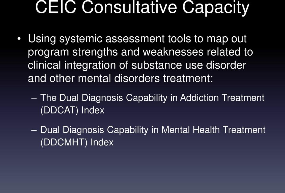 and other mental disorders treatment: The Dual Diagnosis Capability in Addiction