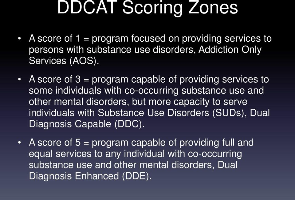 A score of 3 = program capable of providing services to some individuals with co-occurring substance use and other mental disorders, but