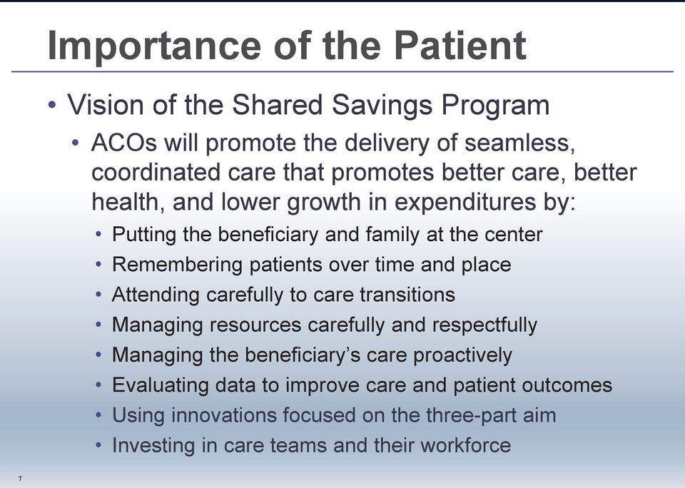 time and place Attending carefully to care transitions Managing resources carefully and respectfully Managing the beneficiary s care