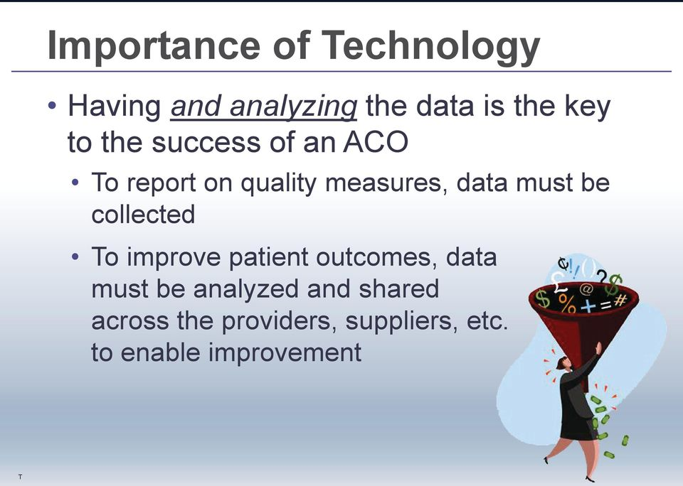 be collected To improve patient outcomes, data must be analyzed
