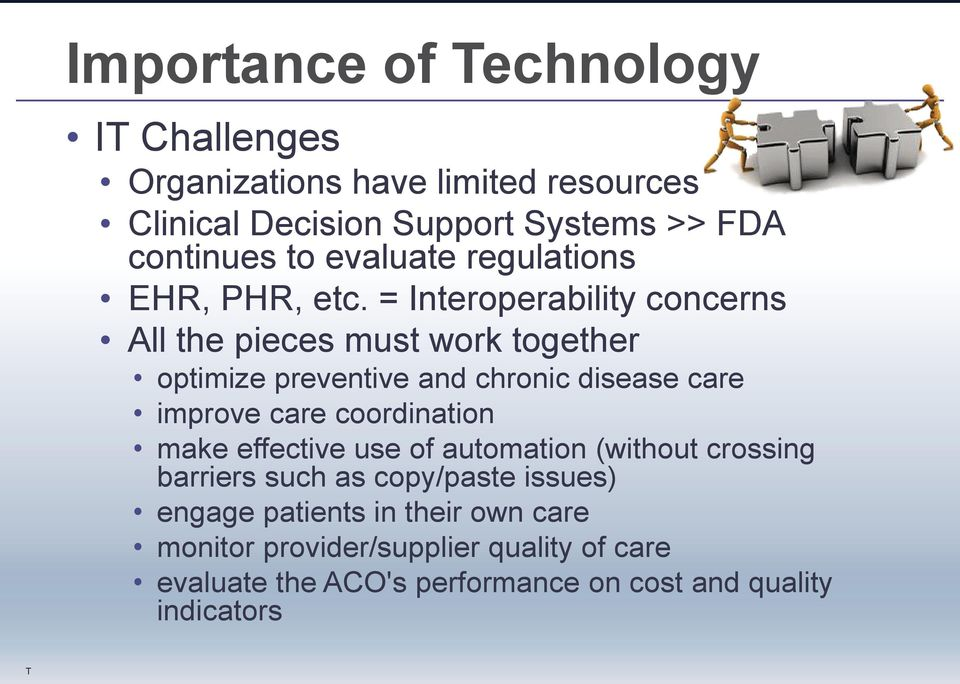 = Interoperability concerns All the pieces must work together optimize preventive and chronic disease care improve care