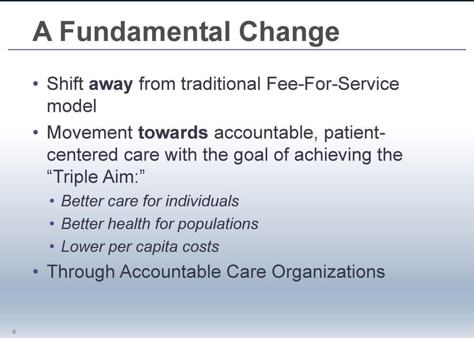 achieving the Triple Aim: Better care for individuals Better health for