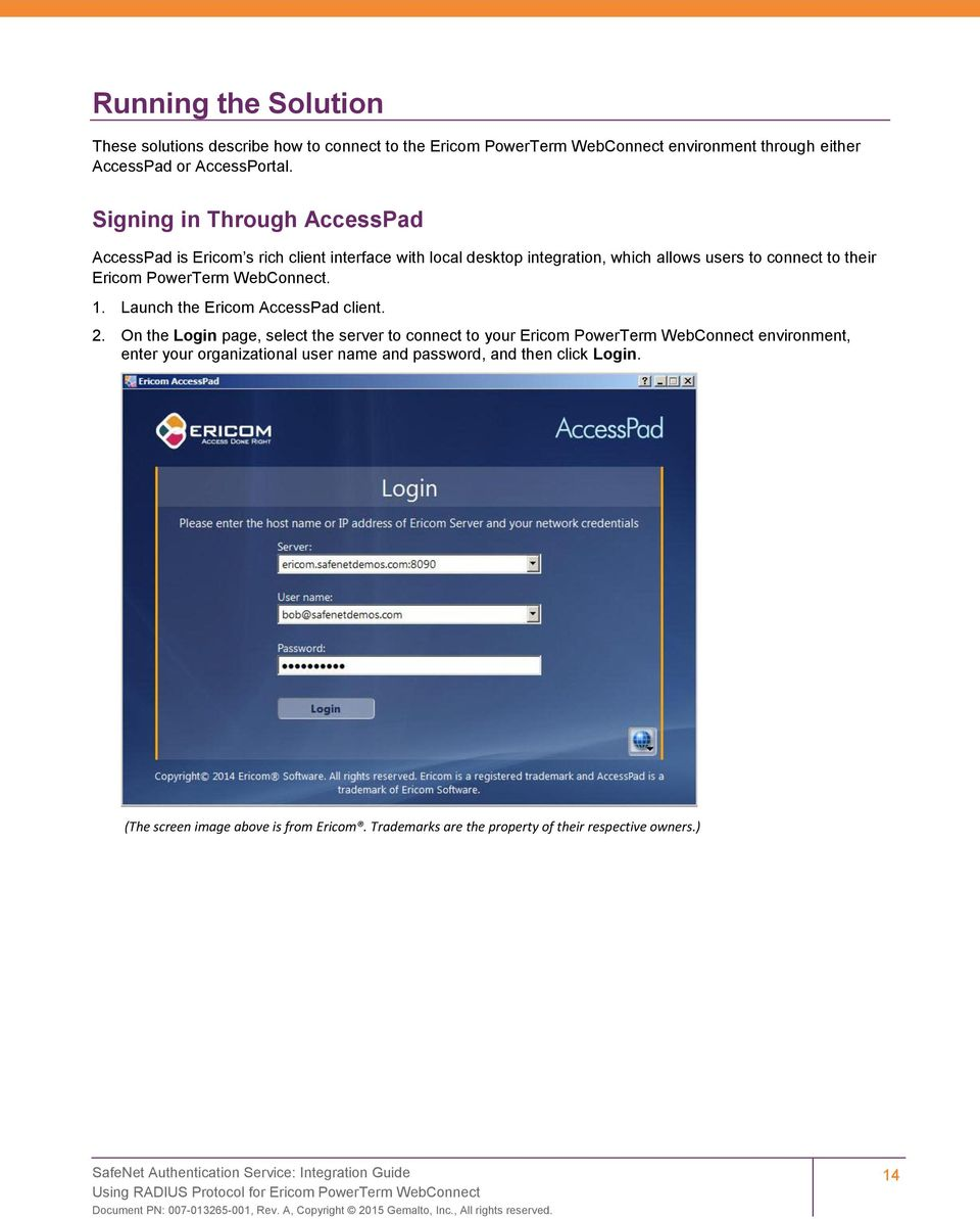 Signing in Through AccessPad AccessPad is Ericom s rich client interface with local desktop integration, which allows users to