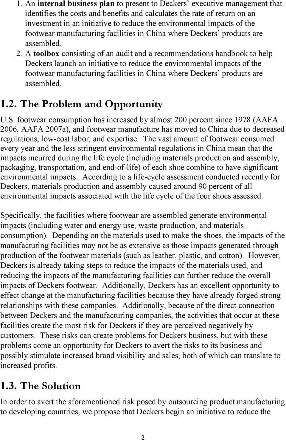 A toolbox consisting of an audit and a recommendations handbook to help Deckers launch an initiative to reduce the environmental impacts of the footwear manufacturing facilities in China where