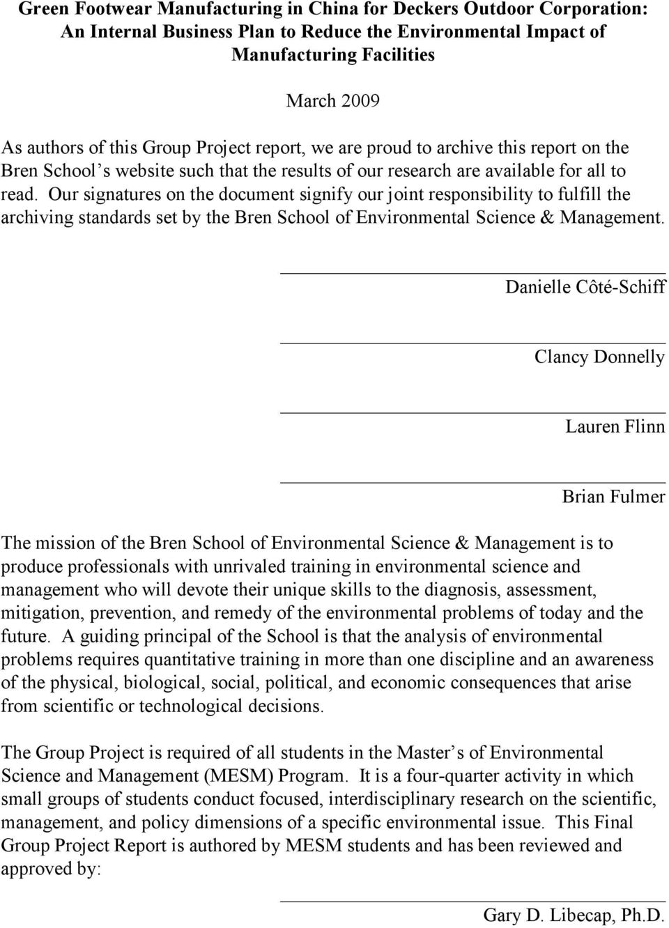 Our signatures on the document signify our joint responsibility to fulfill the archiving standards set by the Bren School of Environmental Science & Management.