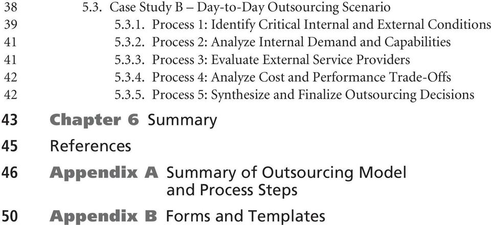 Process 2: Analyze Internal Demand and Capabilities 41 5.3.3. Process 3: Evaluate External Service Providers 42 5.3.4. Process 4: Analyze Cost and Performance Trade-Offs 42 5.