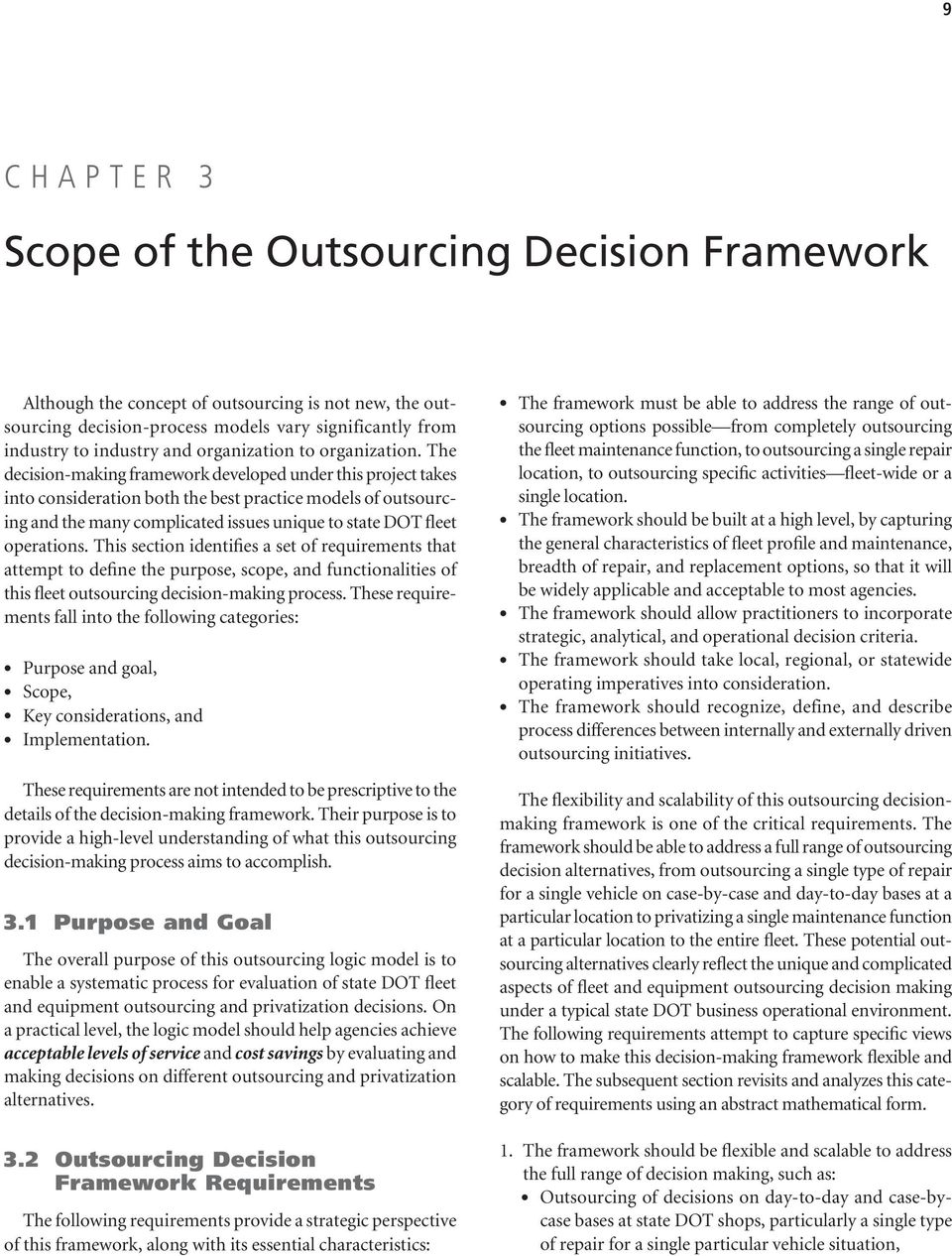 The decision-making framework developed under this project takes into consideration both the best practice models of outsourcing and the many complicated issues unique to state DOT fleet operations.