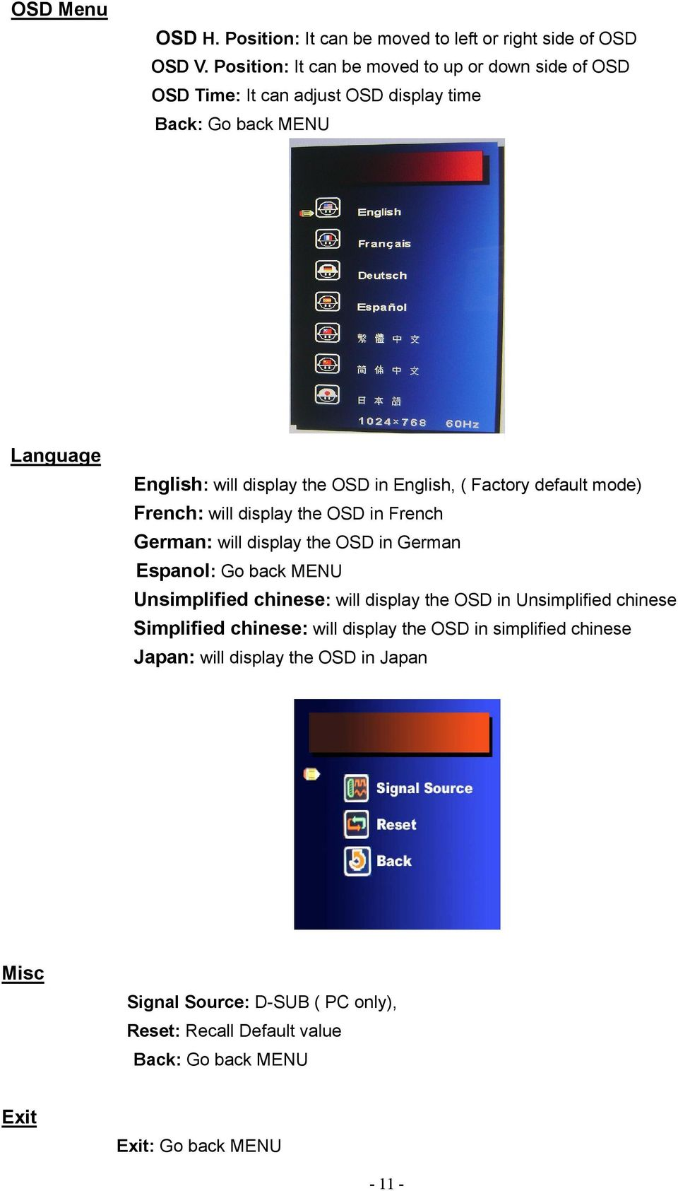 English, ( Factory default mode) French: will display the OSD in French German: will display the OSD in German Espanol: Go back MENU Unsimplified chinese: will