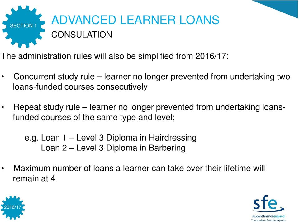 longer prevented from undertaking loansfunded courses of the same type and level; e.g. Loan 1 Level 3 Diploma in