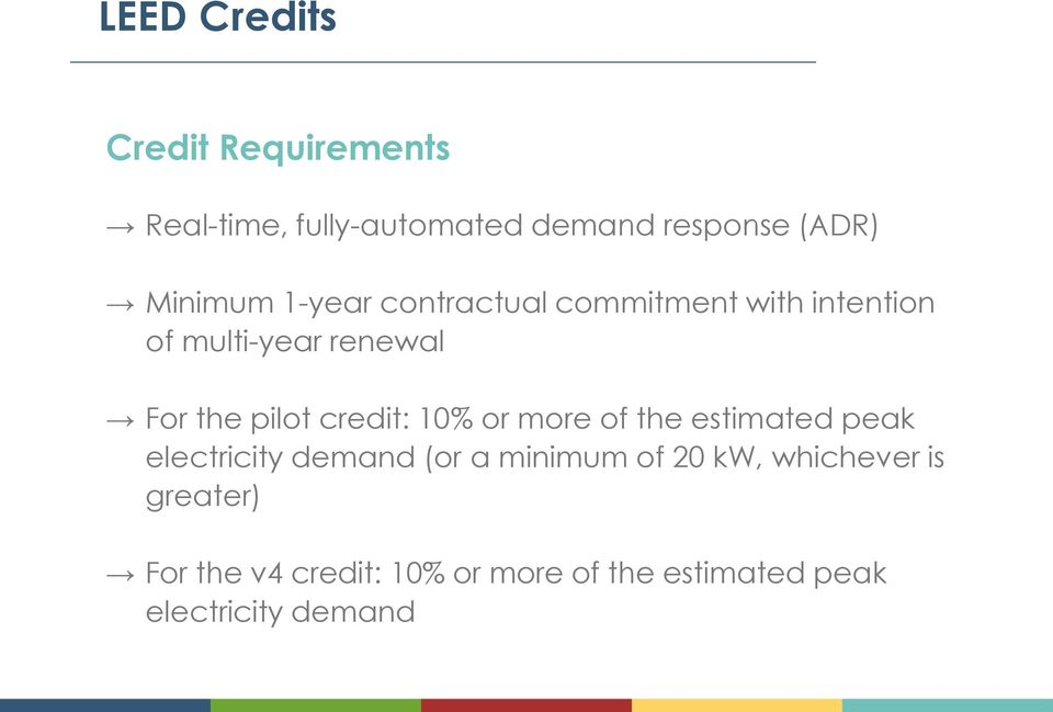 pilot credit: 10% or more of the estimated peak electricity demand (or a minimum of 20