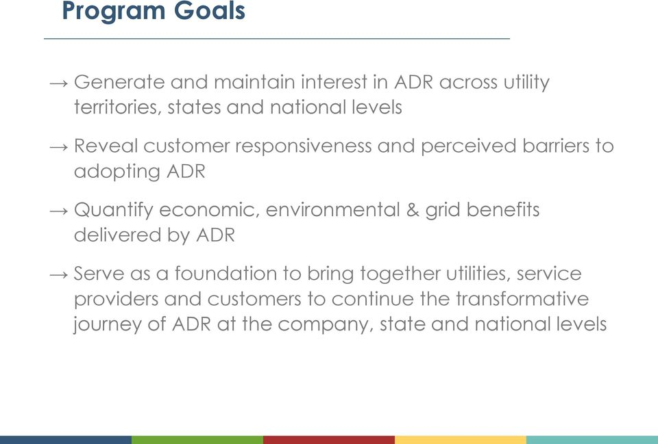 environmental & grid benefits delivered by ADR Serve as a foundation to bring together utilities,