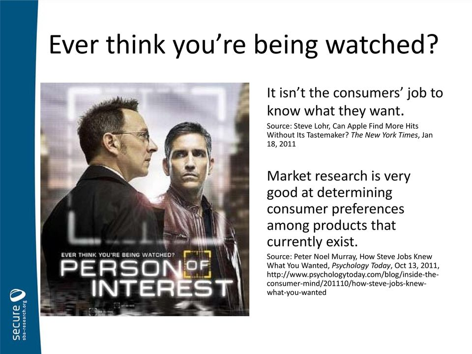 The New York Times, Jan 18, 2011 Market research is very good at determining consumer preferences among products that