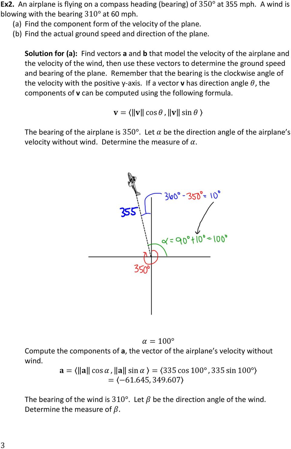 Solution for (a): Find vectors a and b that model the velocity of the airplane and the velocity of the wind, then use these vectors to determine the ground speed and bearing of the plane.