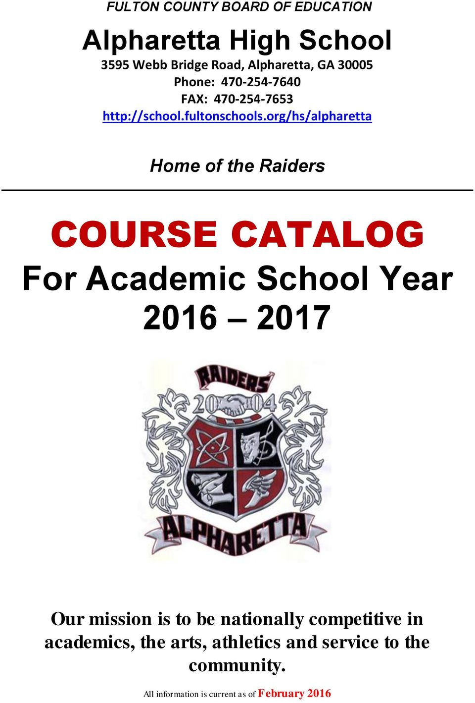 org/hs/alpharetta Home of the Raiders COURSE CATALOG For Academic School Year 2016 2017 Our mission