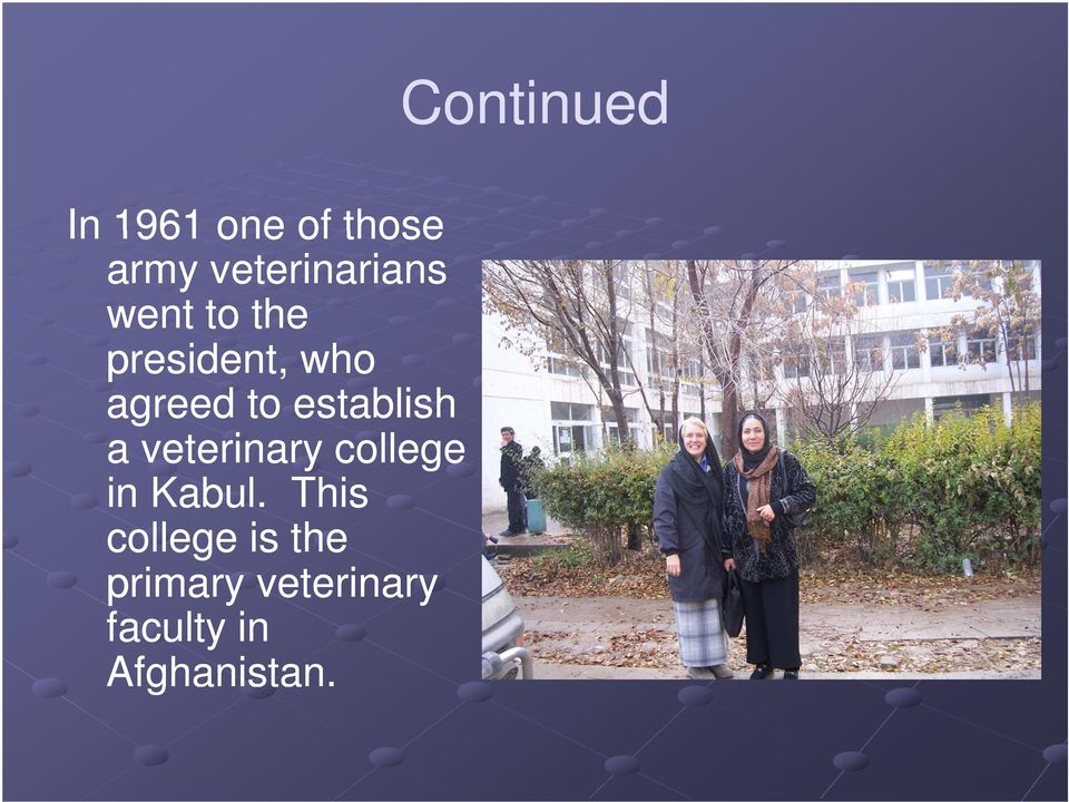 to establish a veterinary college in Kabul.