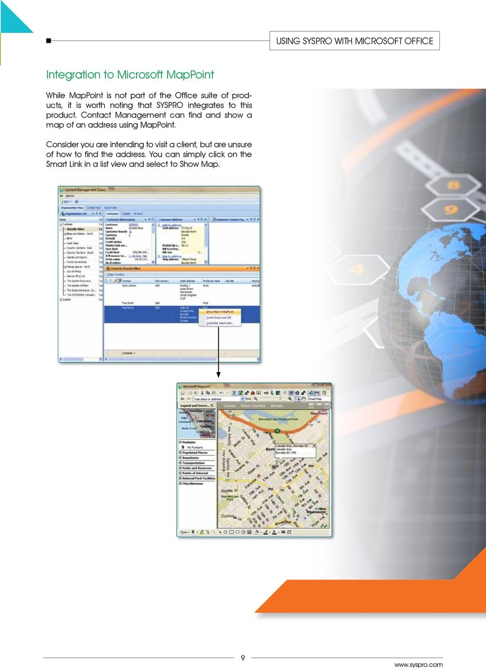 Contact Management can find and show a map of an address using MapPoint.