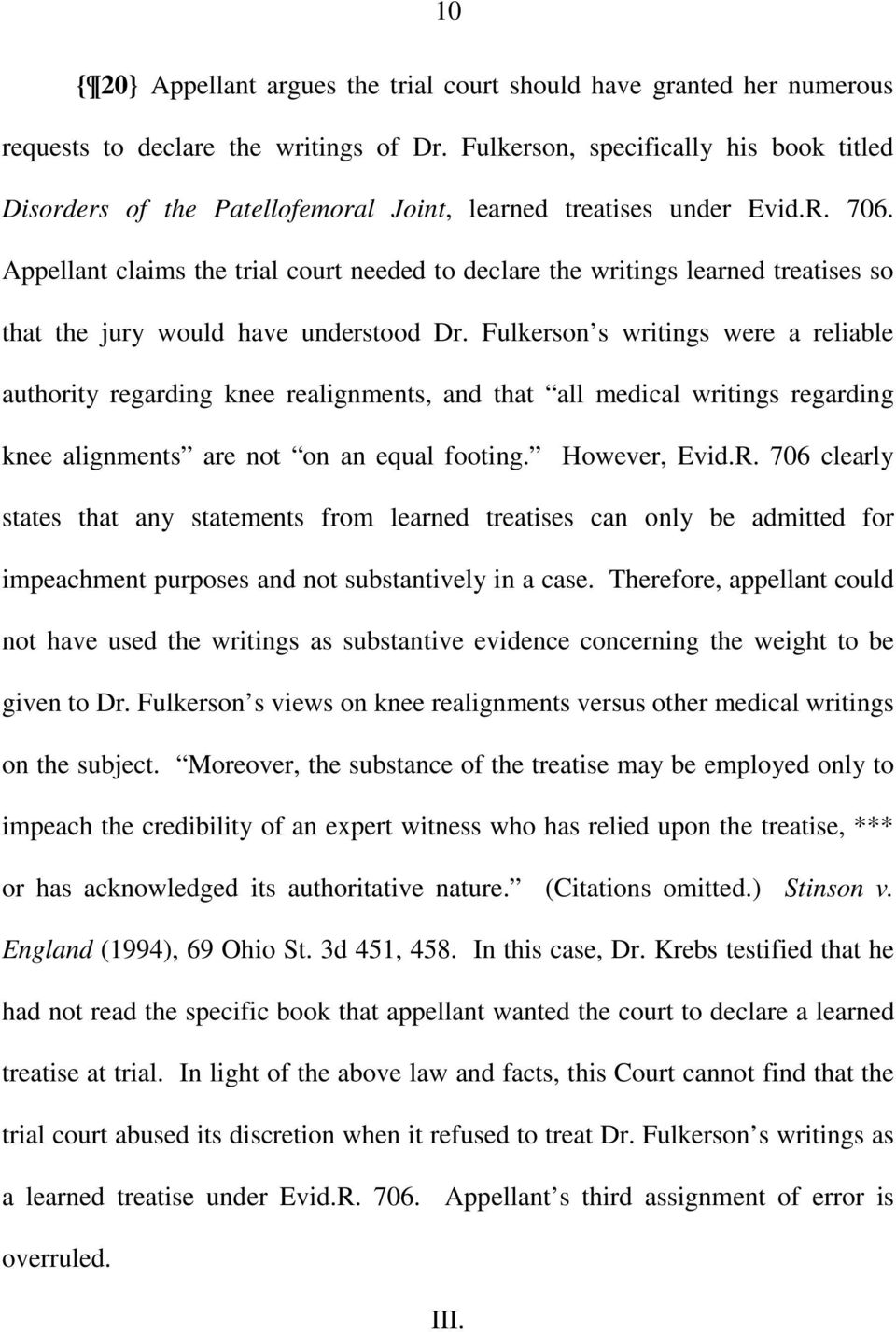 Appellant claims the trial court needed to declare the writings learned treatises so that the jury would have understood Dr.