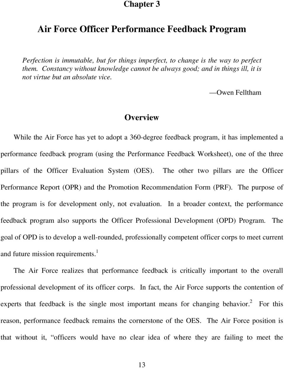 Owen Felltham Overview While the Air Force has yet to adopt a 360-degree feedback program, it has implemented a performance feedback program (using the Performance Feedback Worksheet), one of the