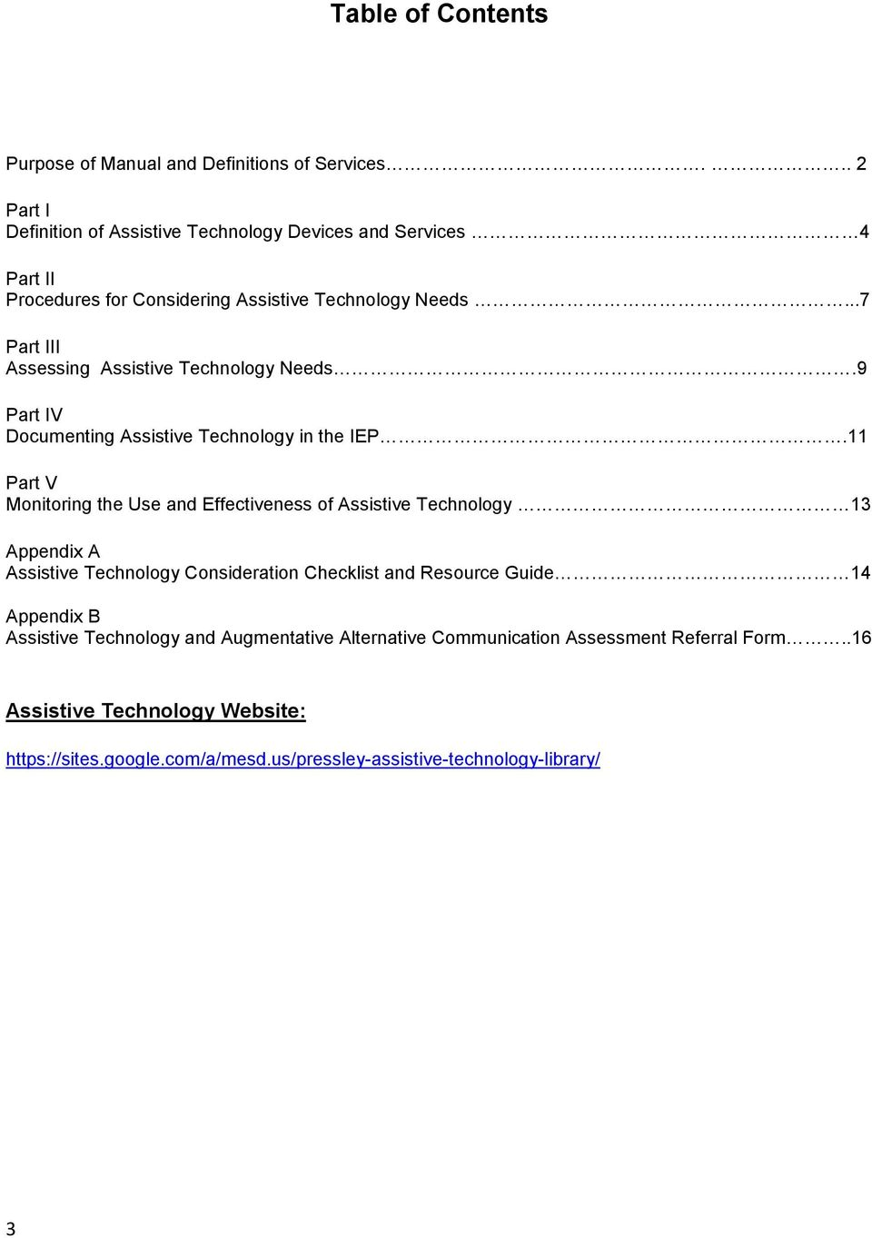 ..7 Part III Assessing Assistive Technology Needs.9 Part IV Documenting Assistive Technology in the IEP.