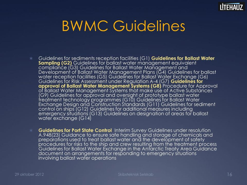 Assessment under Regulation A-4 (G7) Guidelines for approval of Ballast Water Management Systems (G8) Procedure for Approval of Ballast Water Management Systems that make use of Active Substances