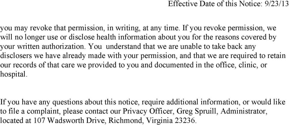 You understand that we are unable to take back any disclosers we have already made with your permission, and that we are required to retain our records of that care we