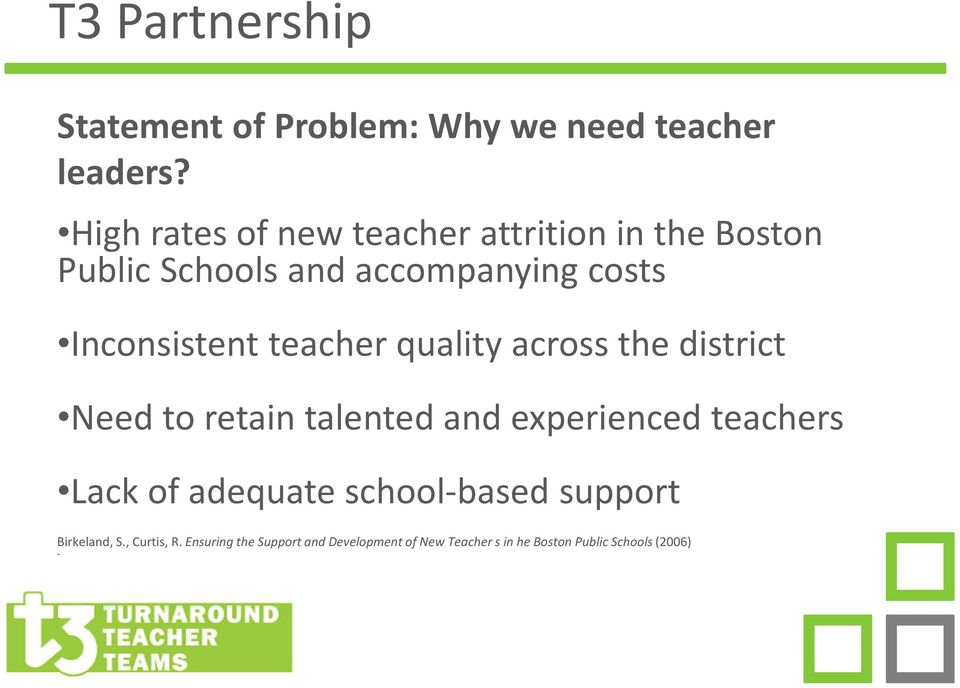 teacher quality across the district Need to retain talented and experienced teachers Lack of adequate