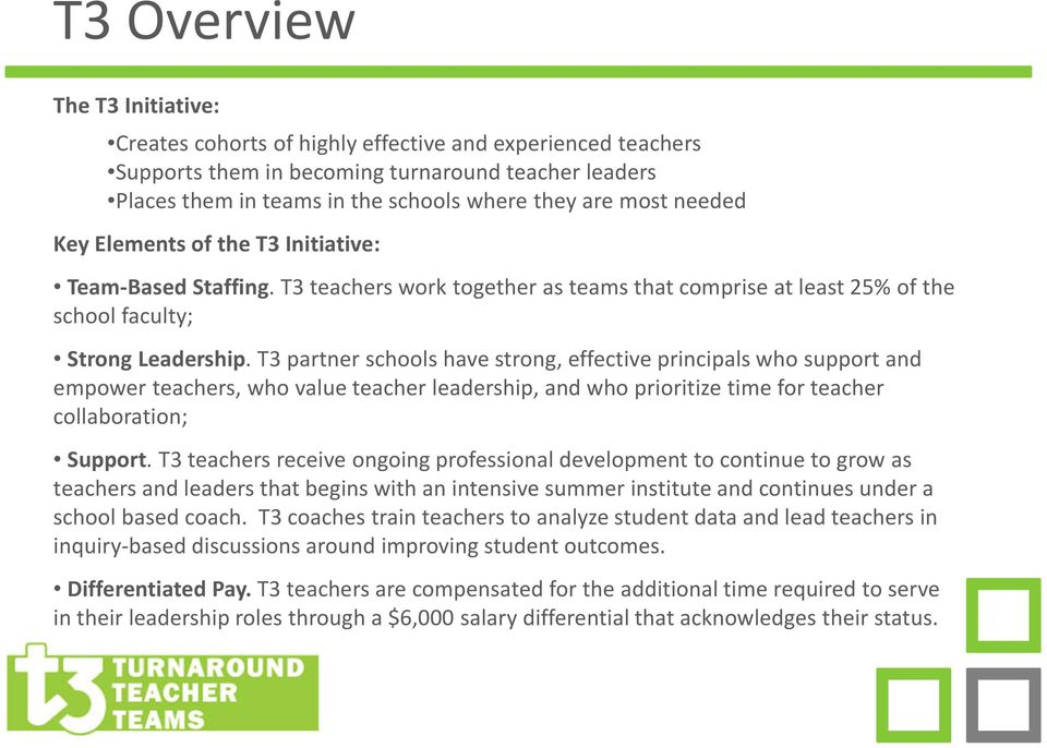 T3 partner schools have strong, effective principals who support and empower teachers, who value teacher leadership, and who prioritize time for teacher collaboration; Support.