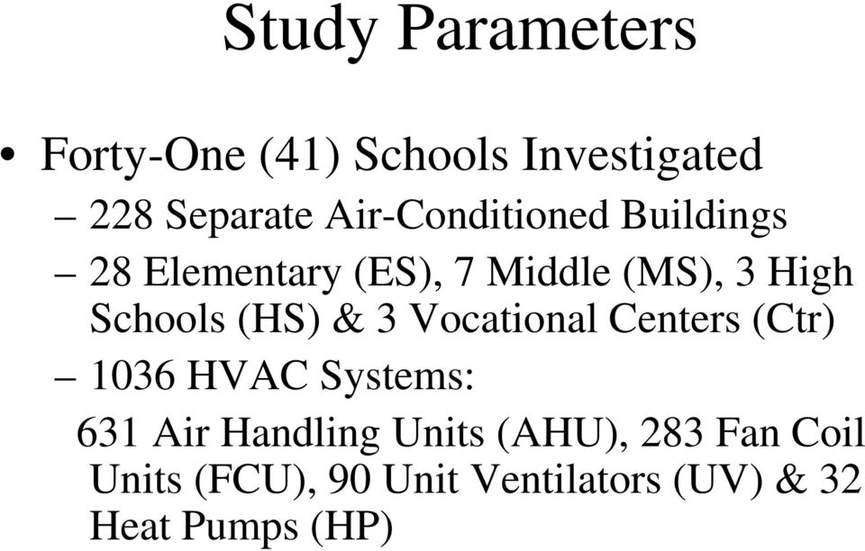 Schools (HS) & 3 Vocational Centers (Ctr) 1036 HVAC Systems: 631 Air