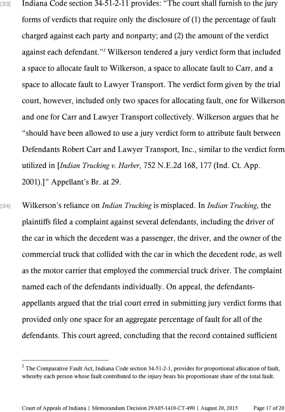 2 Wilkerson tendered a jury verdict form that included a space to allocate fault to Wilkerson, a space to allocate fault to Carr, and a space to allocate fault to Lawyer Transport.