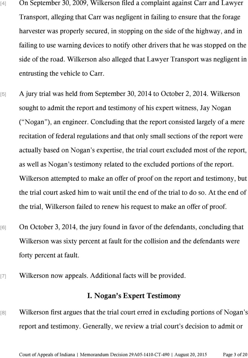 Wilkerson also alleged that Lawyer Transport was negligent in entrusting the vehicle to Carr. [5]! A jury trial was held from September 30, 2014 to October 2, 2014.