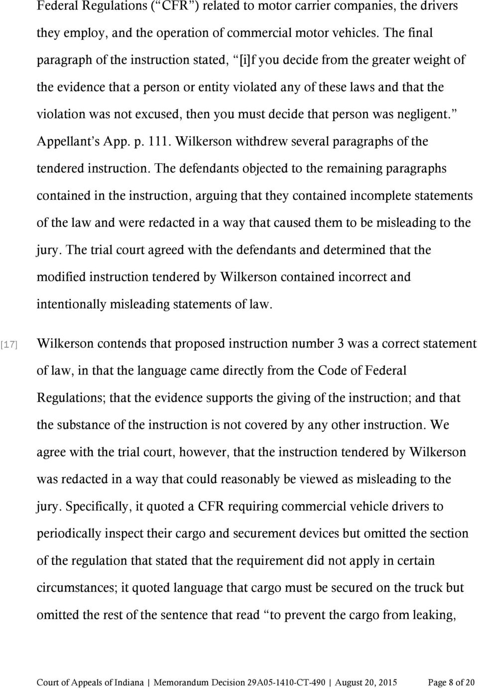you must decide that person was negligent. Appellant s App. p. 111. Wilkerson withdrew several paragraphs of the tendered instruction.
