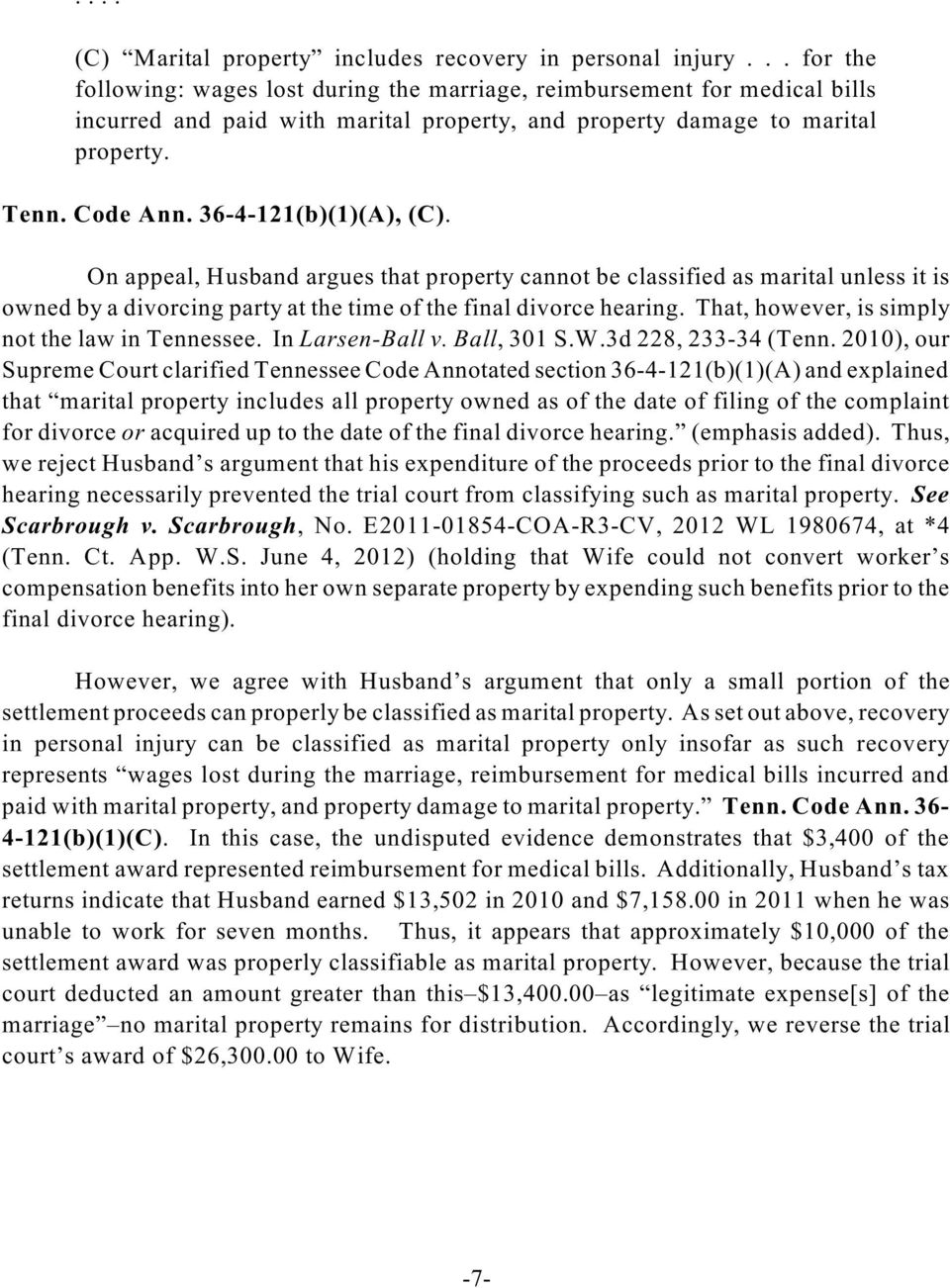 36-4-121(b)(1)(A), (C). On appeal, Husband argues that property cannot be classified as marital unless it is owned by a divorcing party at the time of the final divorce hearing.